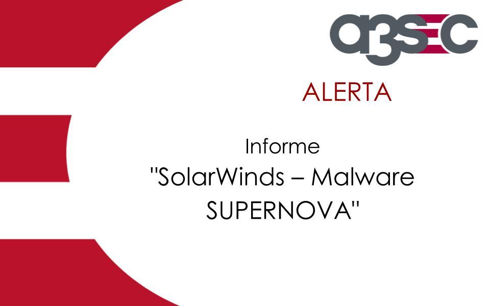 SolarWinds – Malware SUPERNOVA