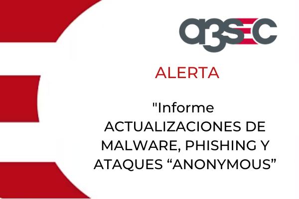 cta alerta ACTUALIZACIONES DE MALWARE, PHISHING Y ATAQUES ANONYMOUS
