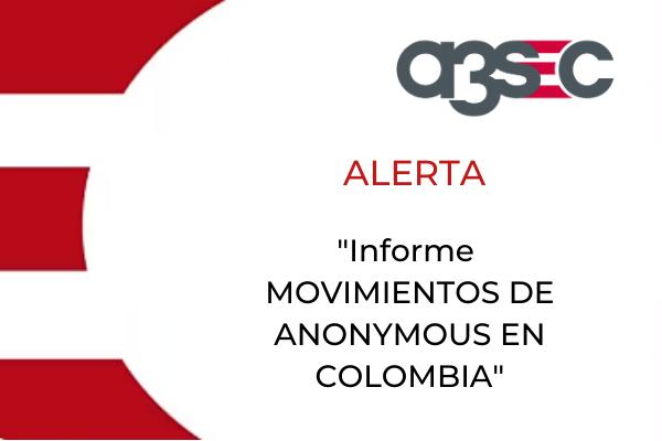 cta alerta MOVIMIENTOS DE ANONYMOUS EN COLOMBIA