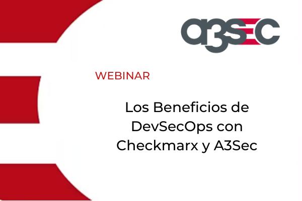 webinar los beneficos del DevSecOps con Checkmarx y A3sec